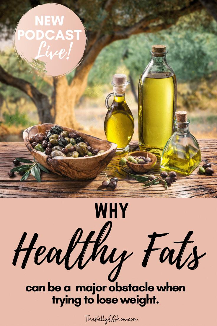 Por que gorduras saudáveis podem ser um problema se você está tentando perder peso.  ~ KellyOlexa.com 2