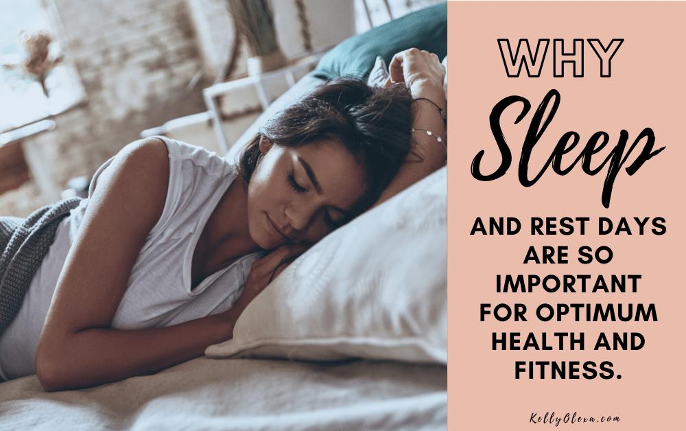 Por que os dias de sono e descanso são tão importantes para a saúde e o condicionamento físico. ~ KellyOlexa.com 18