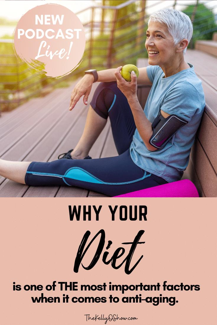 Como sua dieta pode ser o fator mais importante em seu arsenal antienvelhecimento.  Parte 2 ~ KellyOlexa.com 2