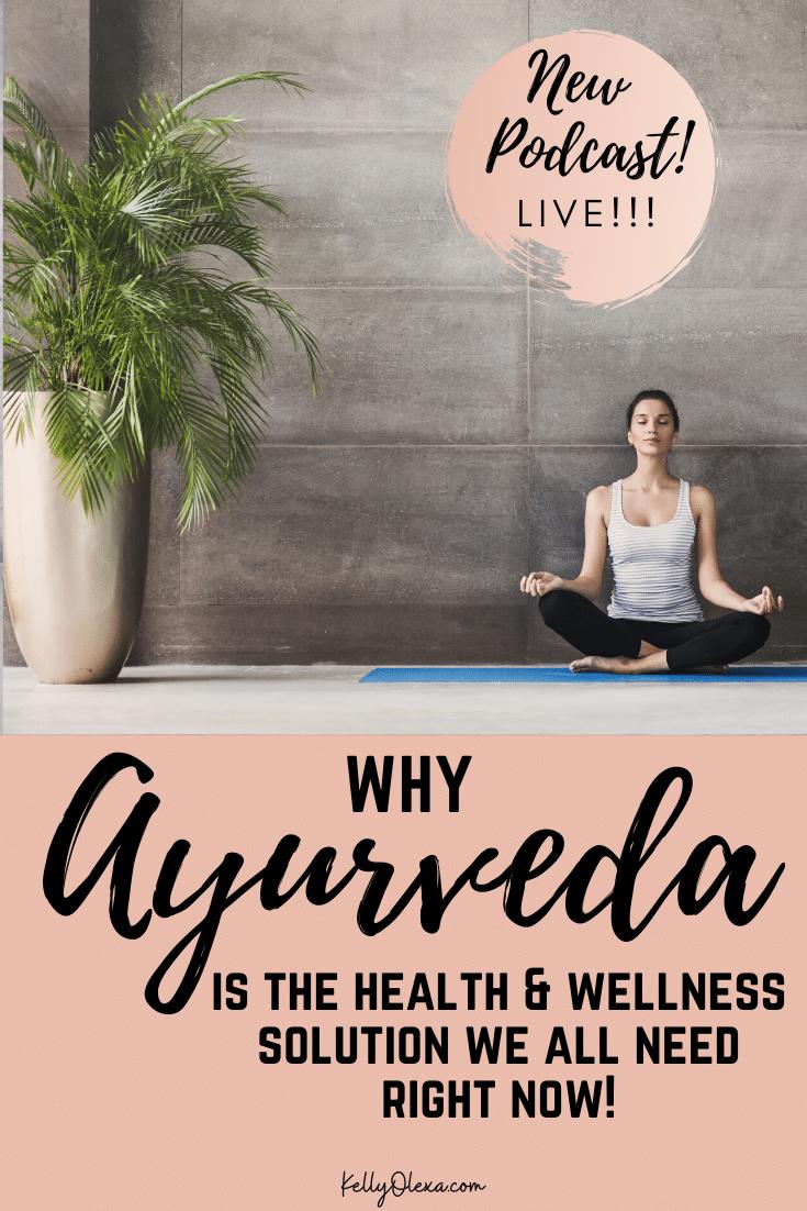 Por que o Ayurveda é a resposta de saúde e bem-estar que procuramos.  Parte 1 ~ KellyOlexa.com 2
