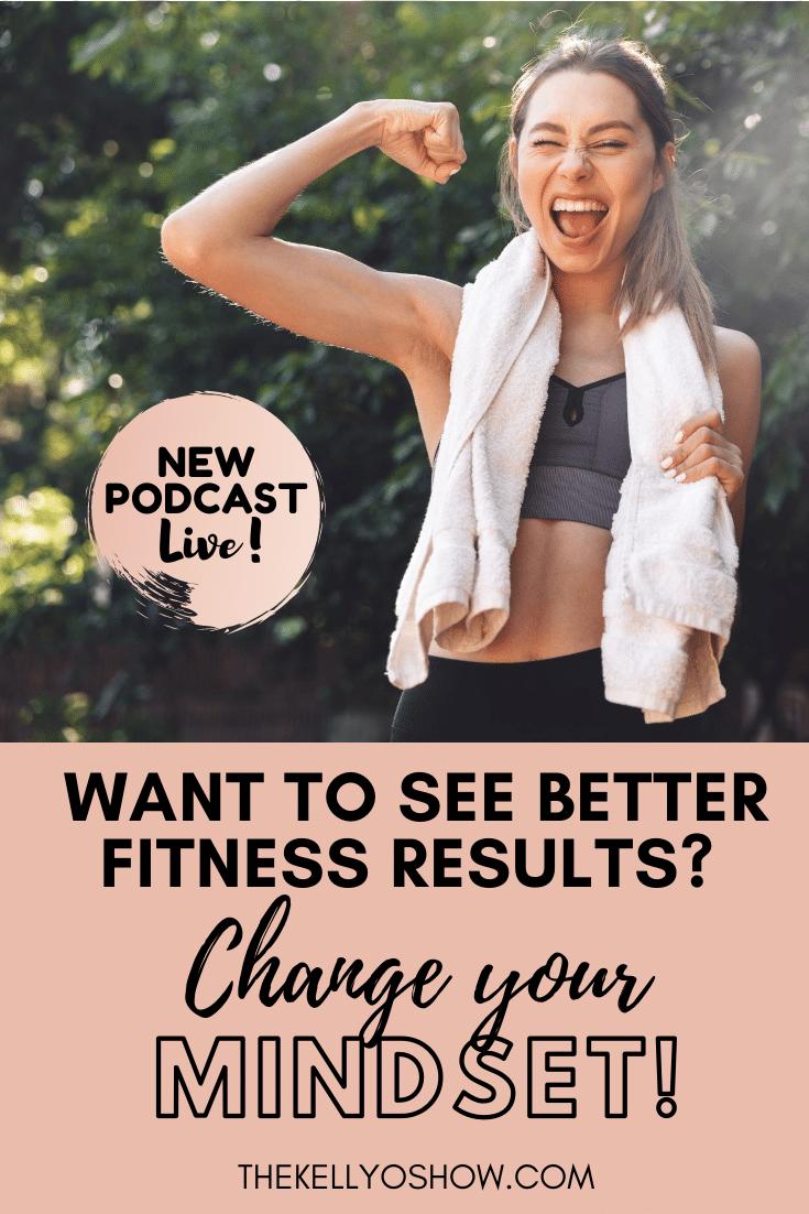 Como mudar sua mentalidade e ATITUDE pode melhorar drasticamente seus resultados de condicionamento físico, Parte 1 ~ KellyOlexa.com 2